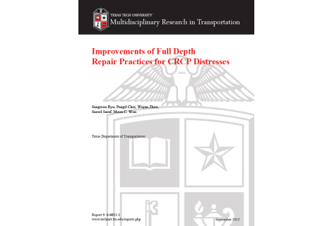 Improvements of Full Depth Repair Practices for CRCP Distresses (FHWA/TX-12-0-6611-1)