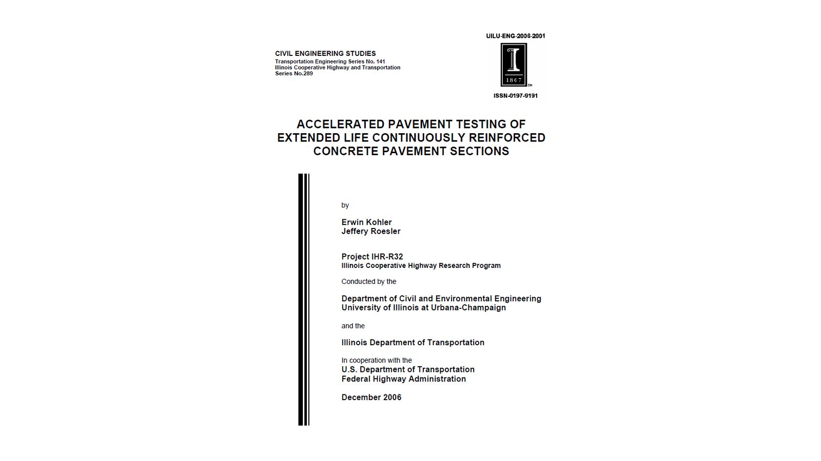 Accelerated Pavement Testing of Extended Life CRCP Sections (FHWA-IL-UI-289)