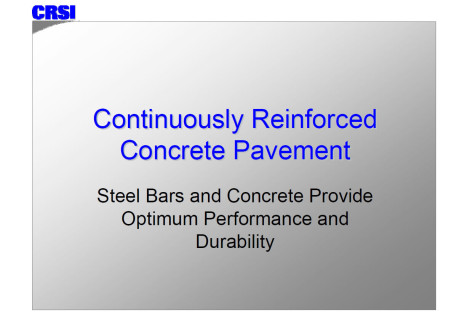 CRCP – Steel Bars and Concrete Provide Optimum Performance and Durability