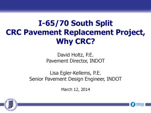 I-65-70 South Split CRC Pavement Replacement Project Why CRC